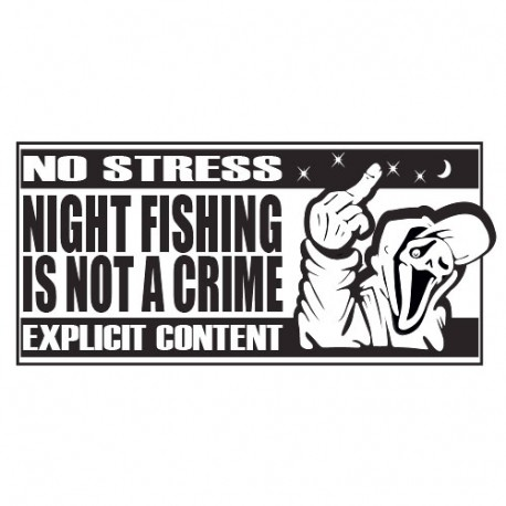 STICKERS NIGHT FISHING IS NOT A CRIME